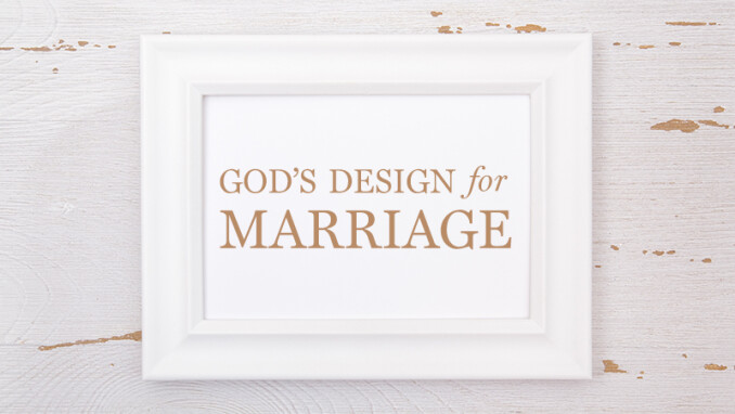 God's Design for Marriage: What about Divorce?
