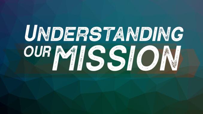Understanding Our Mission: Matthew